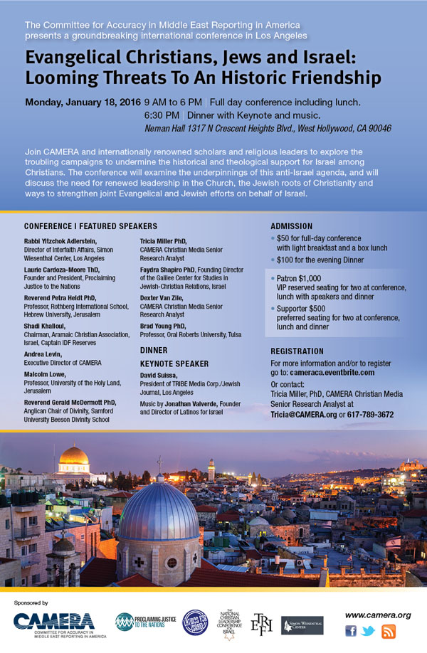 "Click photo to download. Caption: A flyer for CAMERA's upcoming conference, ""Evangelical Christians, Jews and Israel: Looming Threats To An Historic Friendship."" Credit: CAMERA."