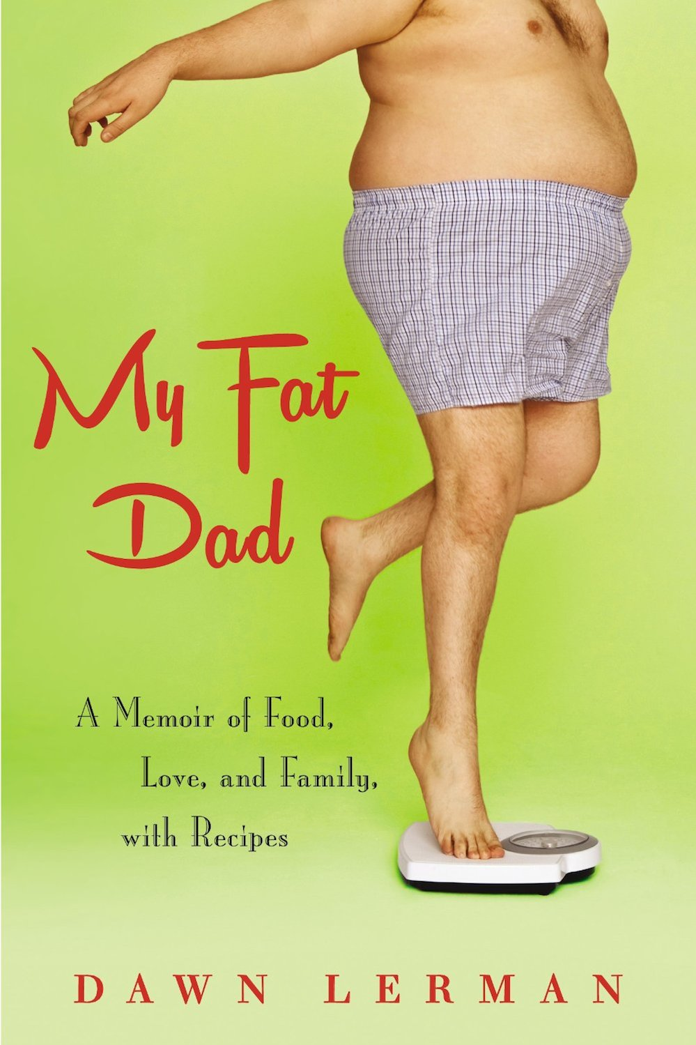 "Click photo to download. Caption: The cover of ""My Fat Dad,"" by Dawn Lerman. Credit: Berkley Books."