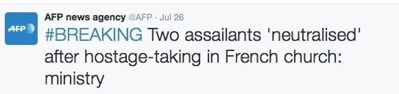 "An example of AFP using the term ""assailants"" to describe the two Islamic State terrorists who perpetrated the attack in northern France on July 26. The headline also omits the word ""terror."" Credit: Screenshot."