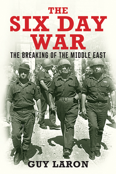 "The cover of ""The Six-Day War: The Breaking of the Middle East,"" by Guy Laron. Credit: Yale University Press."