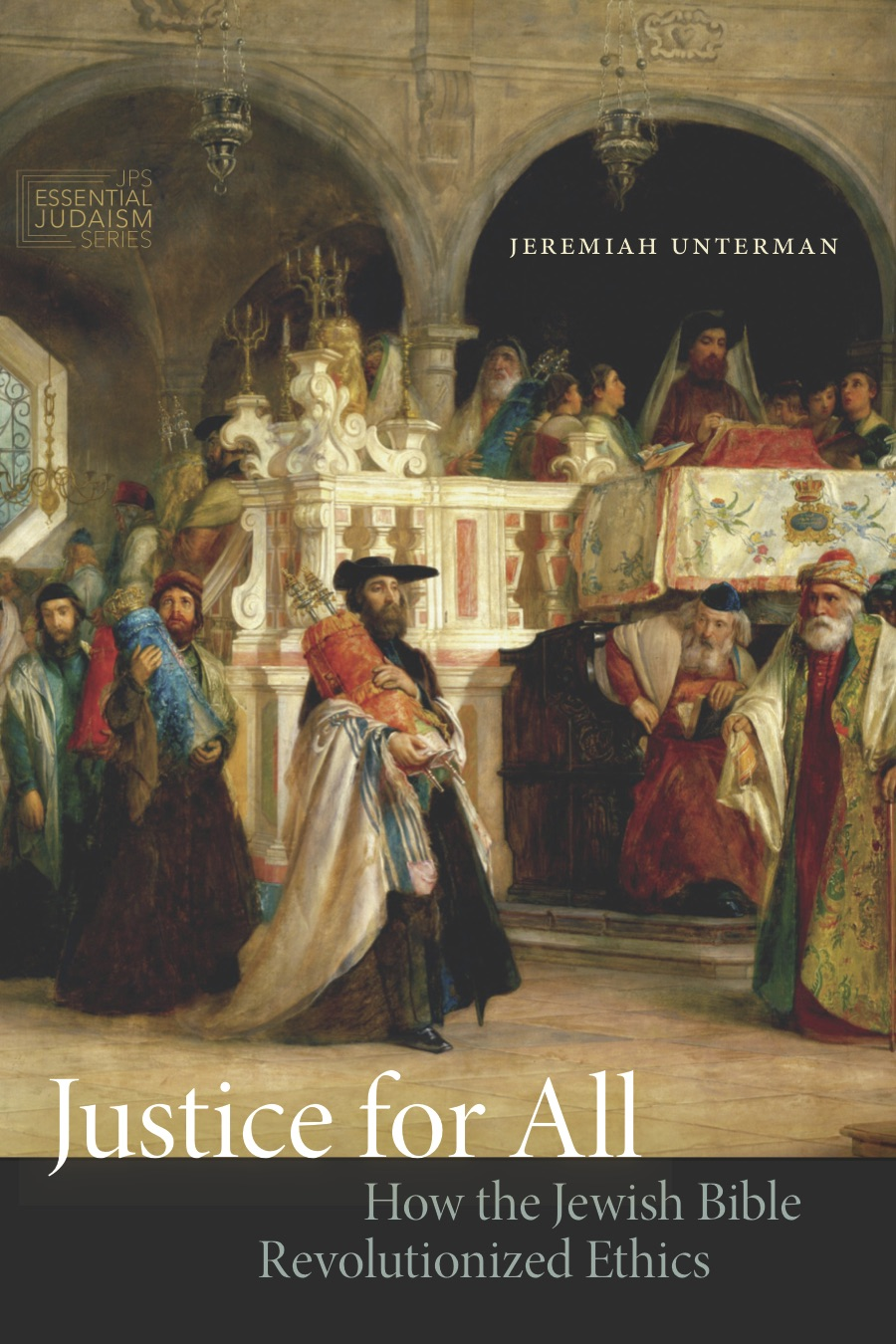 "The cover of ""Justice for All: How the Jewish Bible Revolutionized Ethics,"" by Jeremiah Unterman. Credit: Jewish Publication Society."