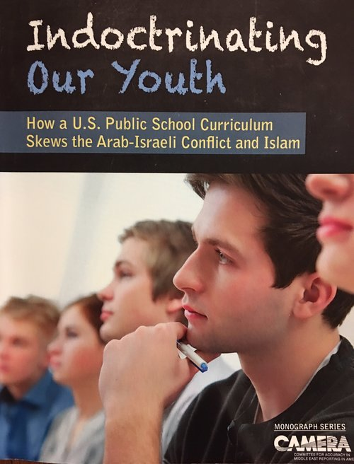 """The cover page of the Committee for Accuracy in Middle East Reporting in America's (CAMERA) recently published monograph, """"Indoctrinating Our Youth,"""" which describes how high schools in the Boston suburb of Newton have been using anti-Israel texts. Credit: CAMERA."""