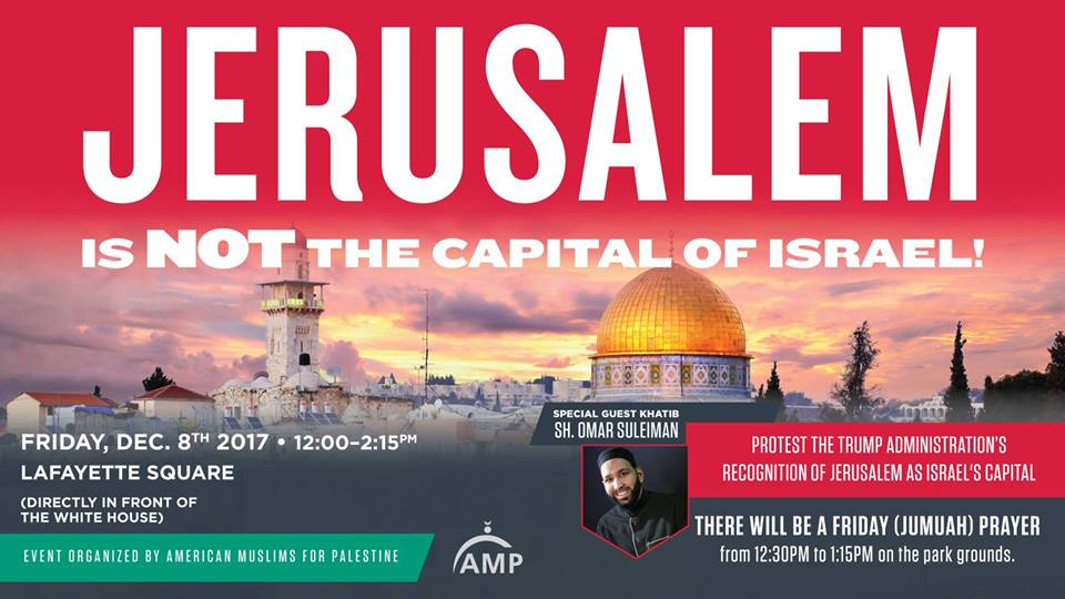 A flyer for American Muslims for Palestine's Dec. 8 protest against President Donald Trump's decision to recognize Jerusalem as the capital of Israel. Credit: Facebook.
