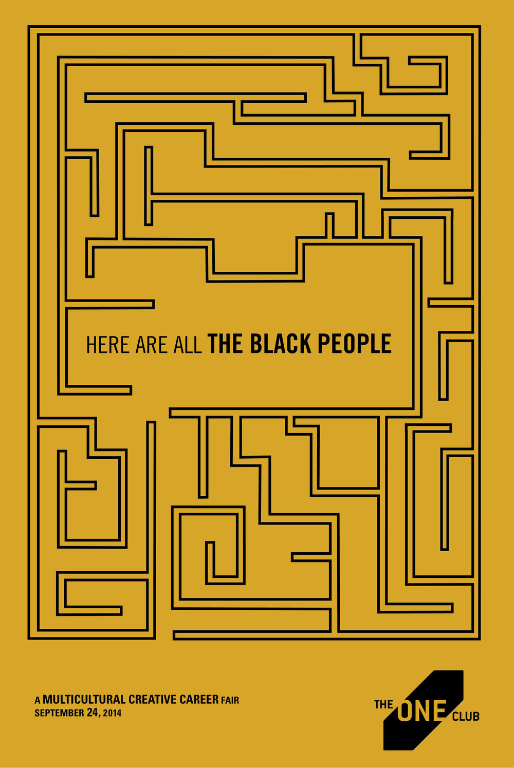 """Poster created for the One Club's """"Here Are All The Black People"""" poster competition. Awarded 3rd Place."""