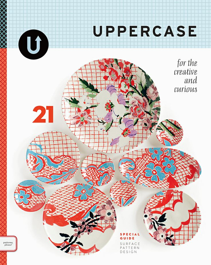 UPPERCASE NO.21 - GORGEOUS ART + DESIGN PLUS A SPECIAL SURFACE PATTERN DESIGN SHOWCASE AND HOW-TO-BREAK-INTO-THE-BIZ GUIDE