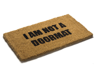 No, I am not a doormat! Unless you want me to be?