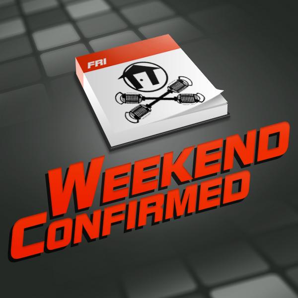 Weekend Confirmed.jpg
