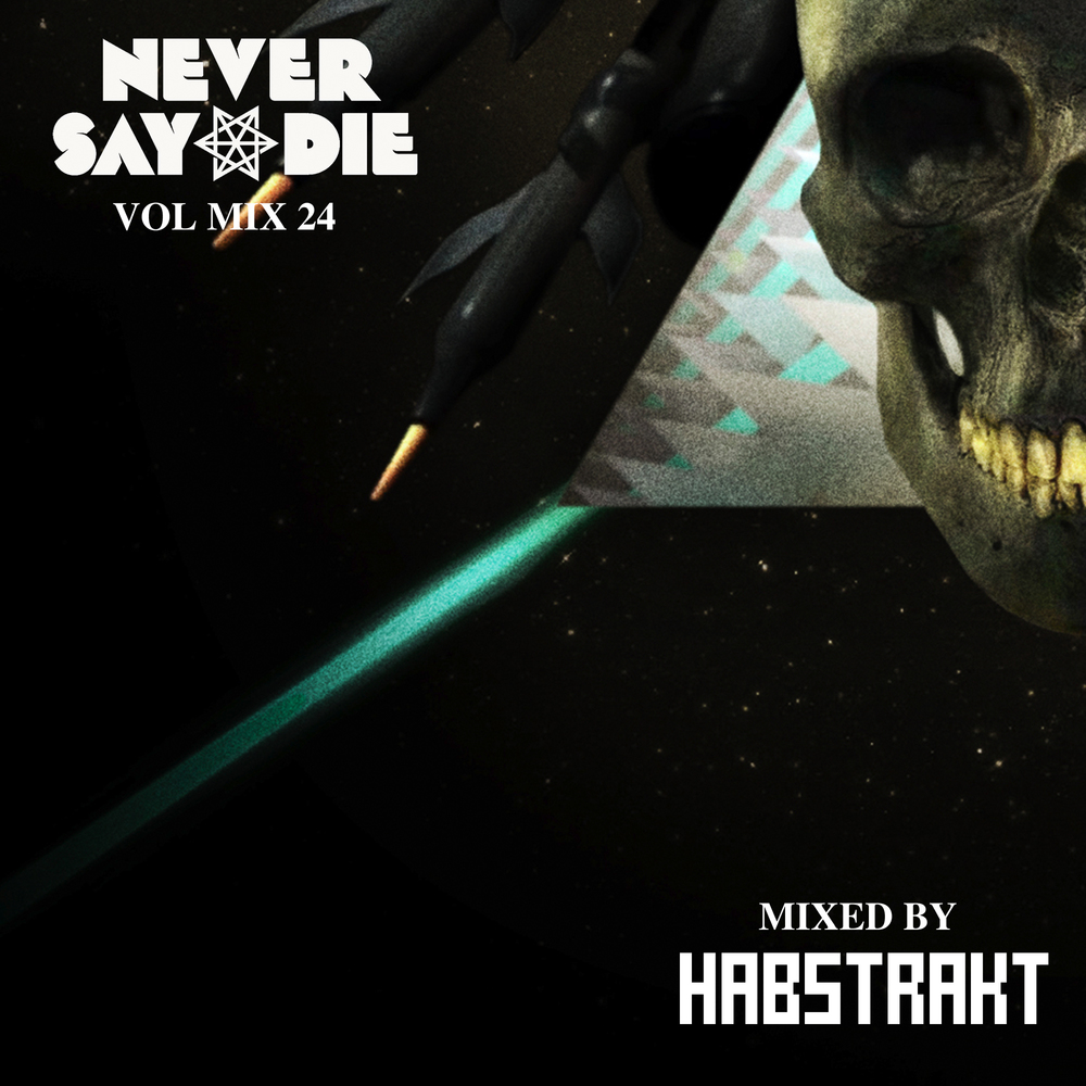 NEVER SAY DIE | remixes