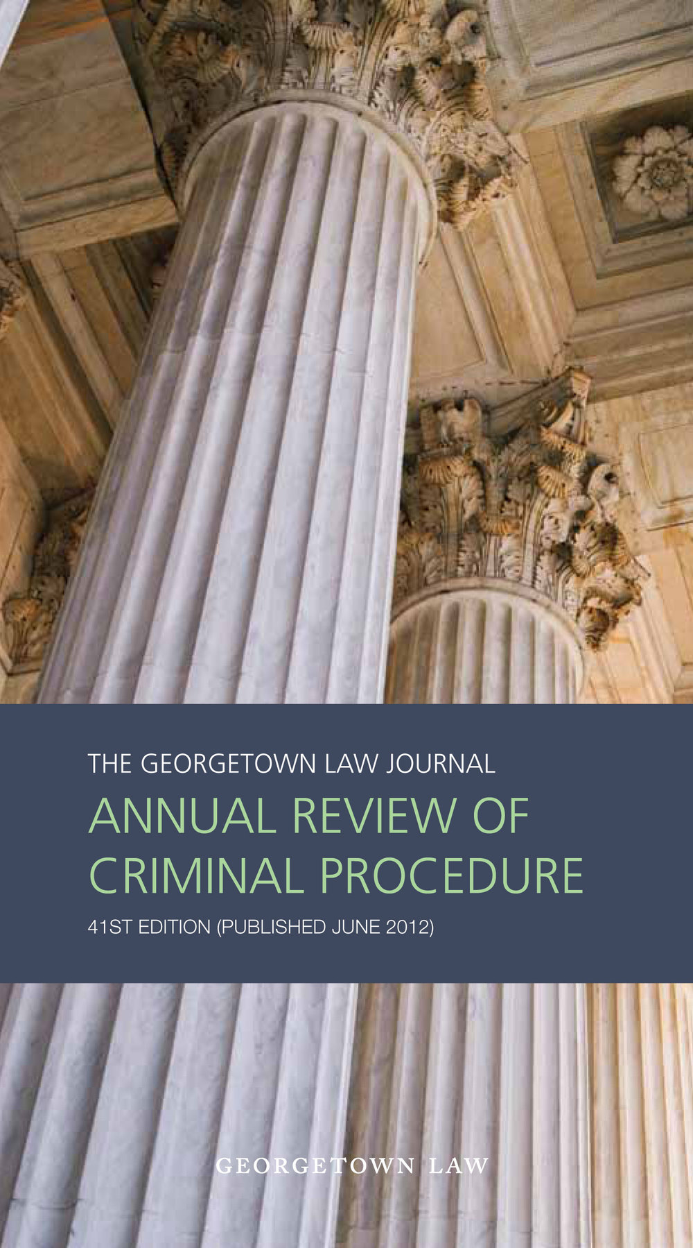 Georgetown-law-journal-annual-review-of-criminal-procedure-41st-edition-2012-1.jpg