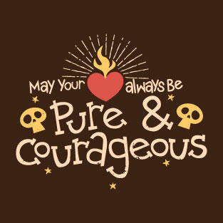 Pure and Courageous