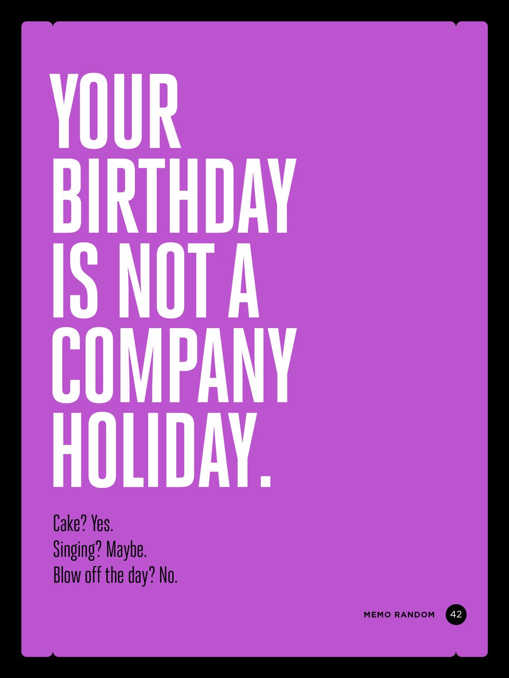 042 your birthday is not a company holiday memo randoms