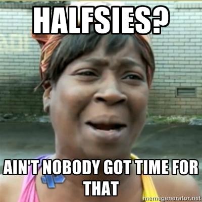 Halfsies.jpg