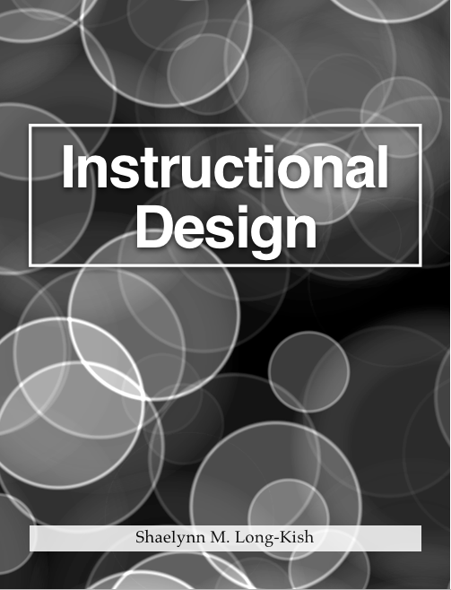 iBook.  Requires iPad to view.   This iBook is an overview of instructional design and its purpose, processes, and tools of the trade.