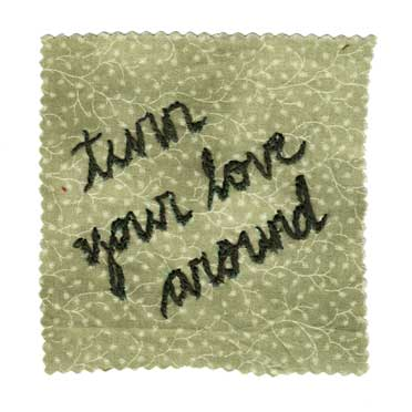 turn your love around     Now you are walking toward you.