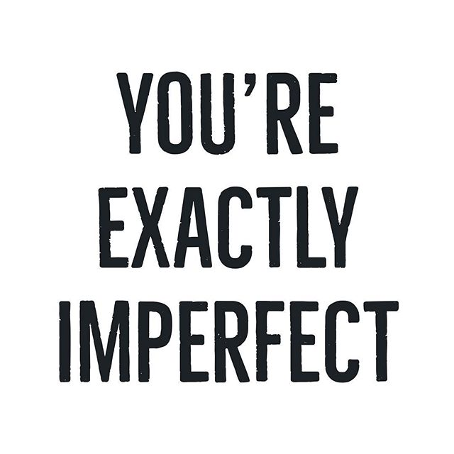 You're Exactly Imperfect: just the way they made you. you are exactly what and who you were meant to be in this moment. you can't change insanity. brilliant brains just go with it. the shit. the wet socks slurping up your boots. you're elemental. Or mental. Or cool. Maroon. #perfect #perfect #motivation #motivationalquotes #original #kateball #design #brooklyn #nyc #forwardthinking #imperfection is perfection.