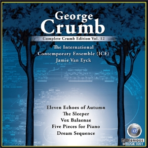 Complete George Crumb Edition, Vol. 12 - BRIDGE 9261
