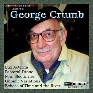 Complete George Crumb Edition, Vol. 6 - BRIDGE 9127