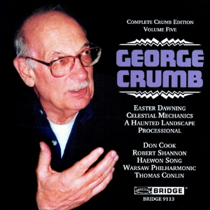 Complete George Crumb Edition, Vol. 5 - BRIDGE 9113