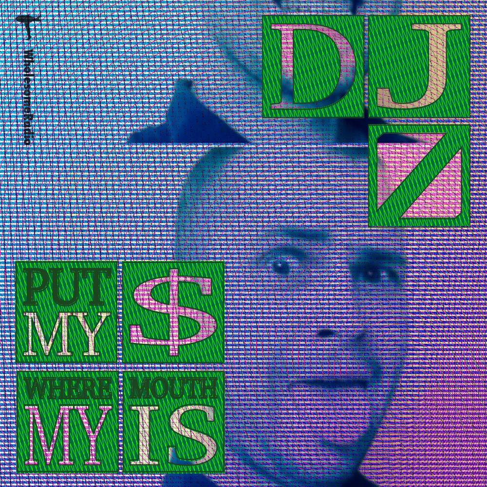 DJ Z - Put My $ Where My Mouth Is