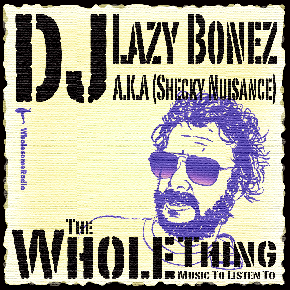 DJ Lazy Bones - The Whole Thing
