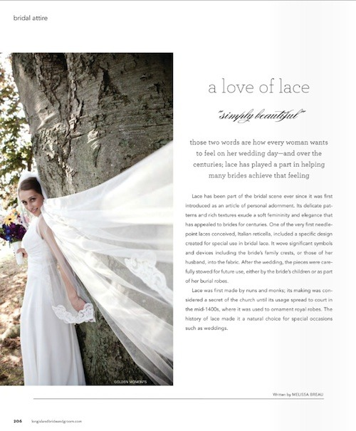 "Interviewed in the article ""A Love of Lace"" for Long Island Bride and Groom Magazine, February 2012."