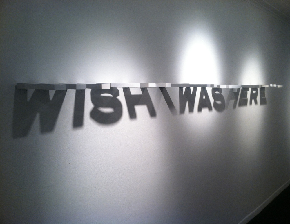 WISH I WAS HERE | Cintra and Shadow | approx 2ft x 18ft | 2013
