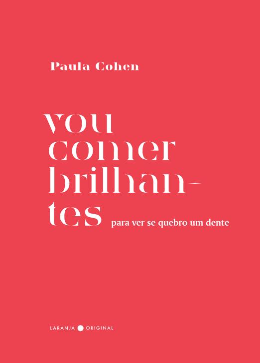 """Este livro é a estreia da atriz Paula Cohen como poeta, """"que nos entrega versos para guardar; bons para interpretar em voz alta"""" -  R$35"""
