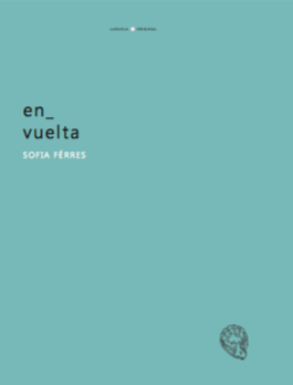 O segundo livro de poemas da uruguaia-brasileira Sofia Ferrés é uma obra de miniaturas – versos, imagens, voz baixa e gestos lentos, porém com força implosiva -  R$35