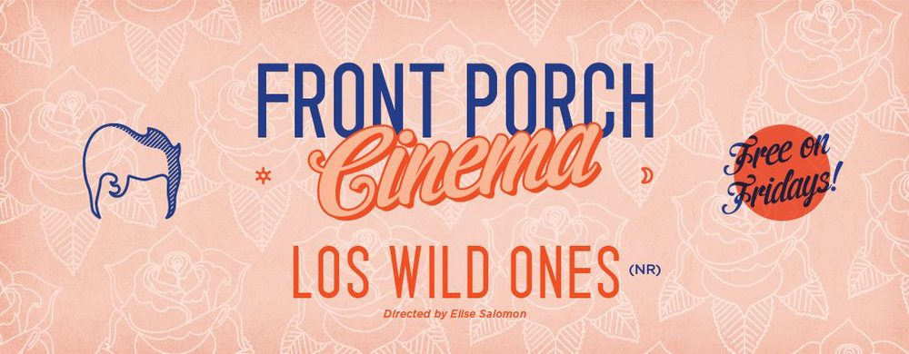 Front-Porch-Cinema-Los-Wild-Ones.jpg