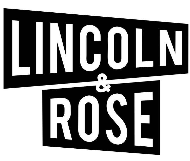 Lincoln & Rose
