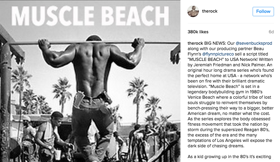 The Rock announced new series Muscle Beach on  Instagram .