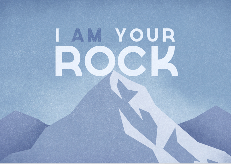 I Am Your Rock.png
