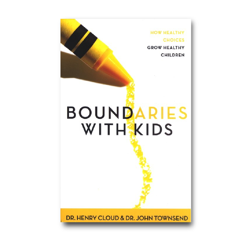 Boundaries with Kids: How Healthy Choices Grow Healthy Children   By Henry Cloud & John Townsend