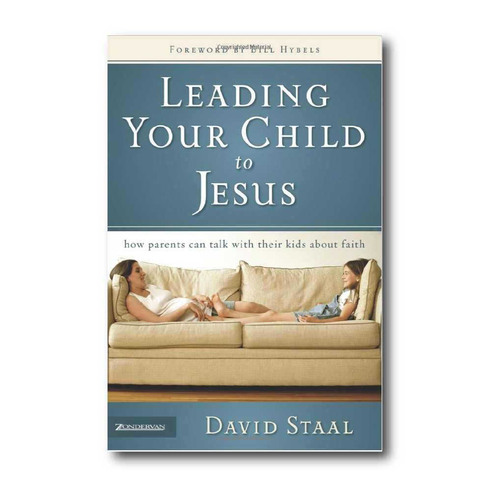 Leading Your Child to Jesus   by David Staal