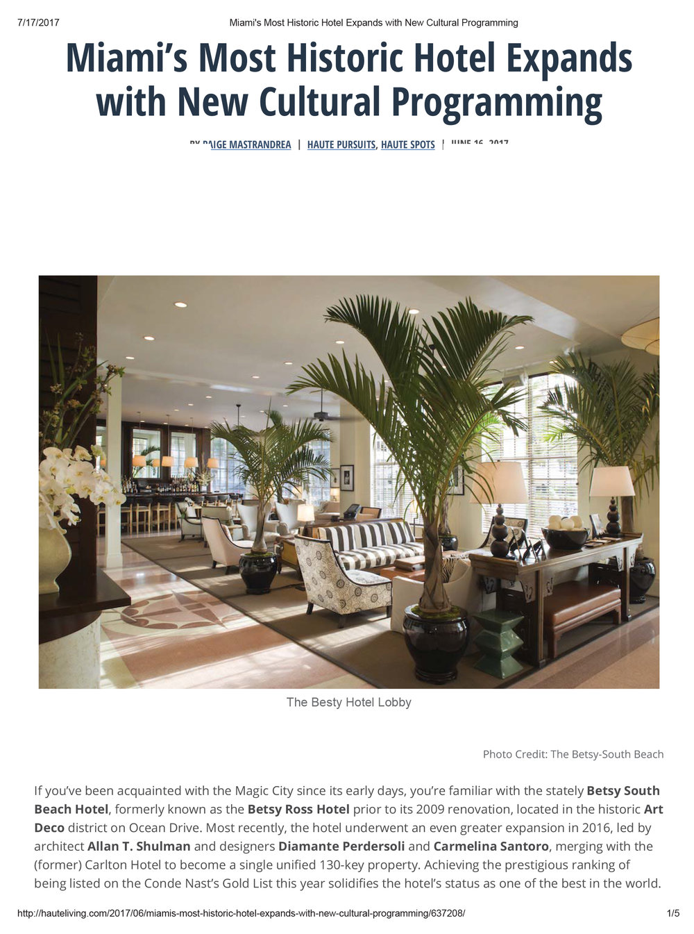 "Mastrandrea, Paige. ""Miami's Most Historic Hotel Expands with New Cultural Programming"". Haute Living, June 2017       MORE >>"