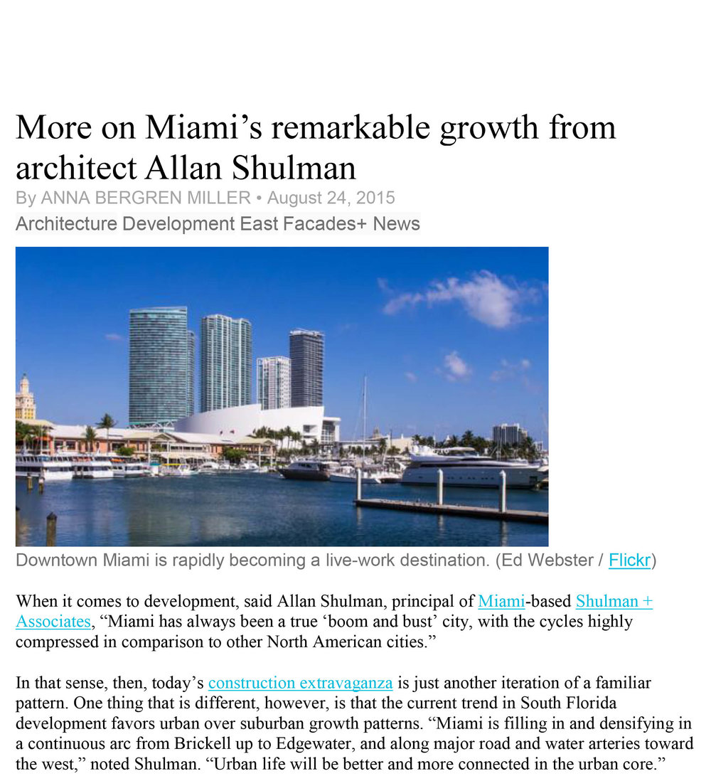 "Anna Bergren Miller, ""More on Miami's remarkable growth from architect Allan Shulman,"" The Architect's Newspaper, 24 August 2015          MORE >>"