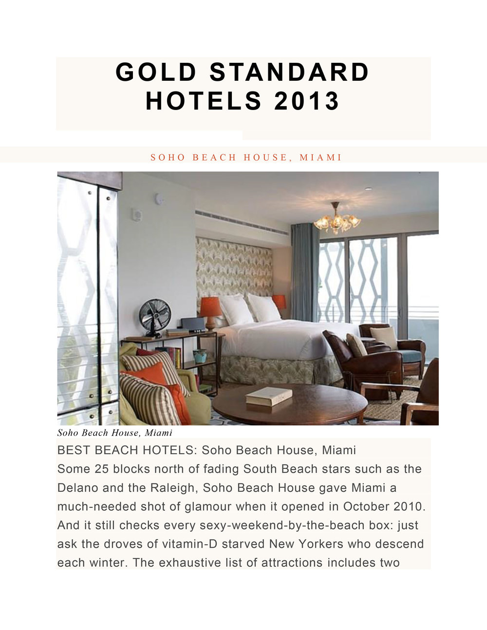 "Soho Beach House featured in ""Gold Standard Hotels of 2013,"" Condé Nast Traveller 2013       MORE >>"