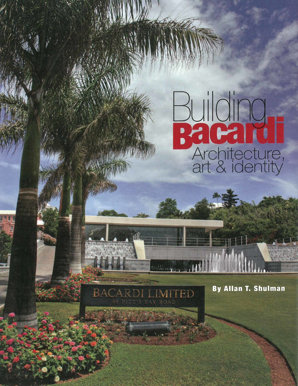 Allan Shulman, Building Bacardi architecture, art & identity, Modern Magazine, 2013 fall      MORE >>