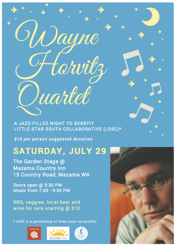 Support Little Star South Collaborative! - The Mazama Country Inn is generously hosting an outdoor jazz concert in support of the Little Star South Collaborative, ensuring families across our Valley have access to needed childcare and wrap-around support.Join us for the Wayne Horvitz Quartet, this Saturday, July 29 at the beautiful Garden Stage at the Mazama Country Inn. Doors open at 5:30 and music starts at 7:00.100% of the entrance fees will be donated to the Collaborative! Suggested donation is $10/person.A hearty BBQ dinner, veggies, local wine and beer available for purchase. See you there!