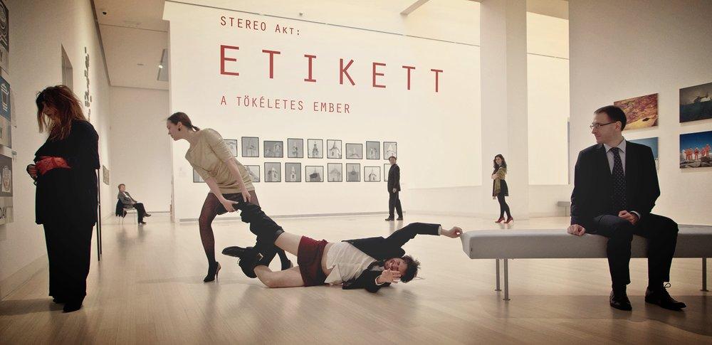 STEREO Akt:   E    tikett, avagy a tökéletes ember  (2016)  STEREO Akt: Etiquette or The perfect human  Jurányi Ház