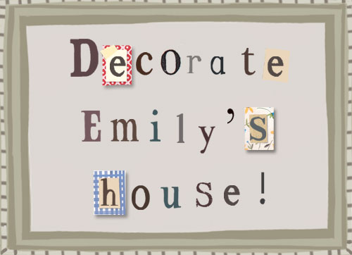 Decorate Emily's House - Download the pdf (2.1mb)