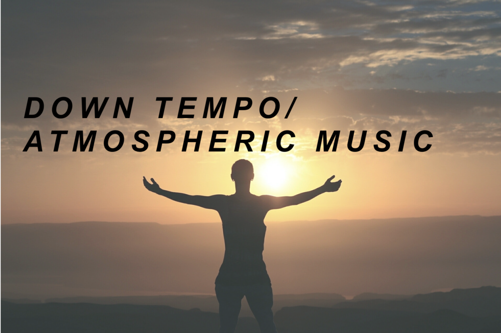 down tempo, atmospheric music.png