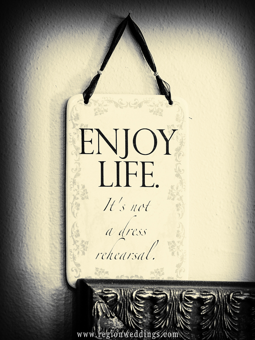 Enjoy life.  It's not a dress rehearsal.