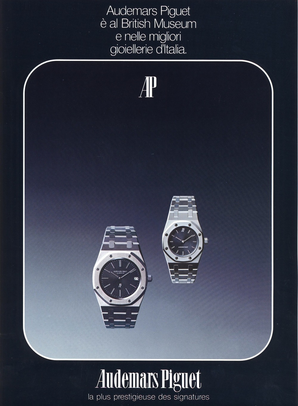 Royal Oak Advertisement circa 1974. Translation of Advertisement in Italian: Audemars Piguet is in the British Museum and in the best jewelers of Italy.