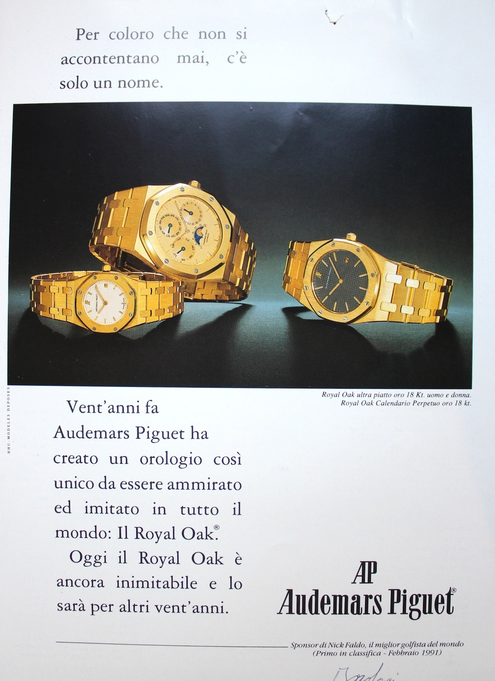 Royal Oak Advertisement circa 1991-1992. Translation of Advertisement in Italian:  For those who are never satisfied, there is only one name. Twenty years ago, Audemars Piguet created a watch so unique to be admired and often imitated all over the world: the Royal Oak. Today, the Royal Oak is still unique and cannot be imitated for another twenty years.
