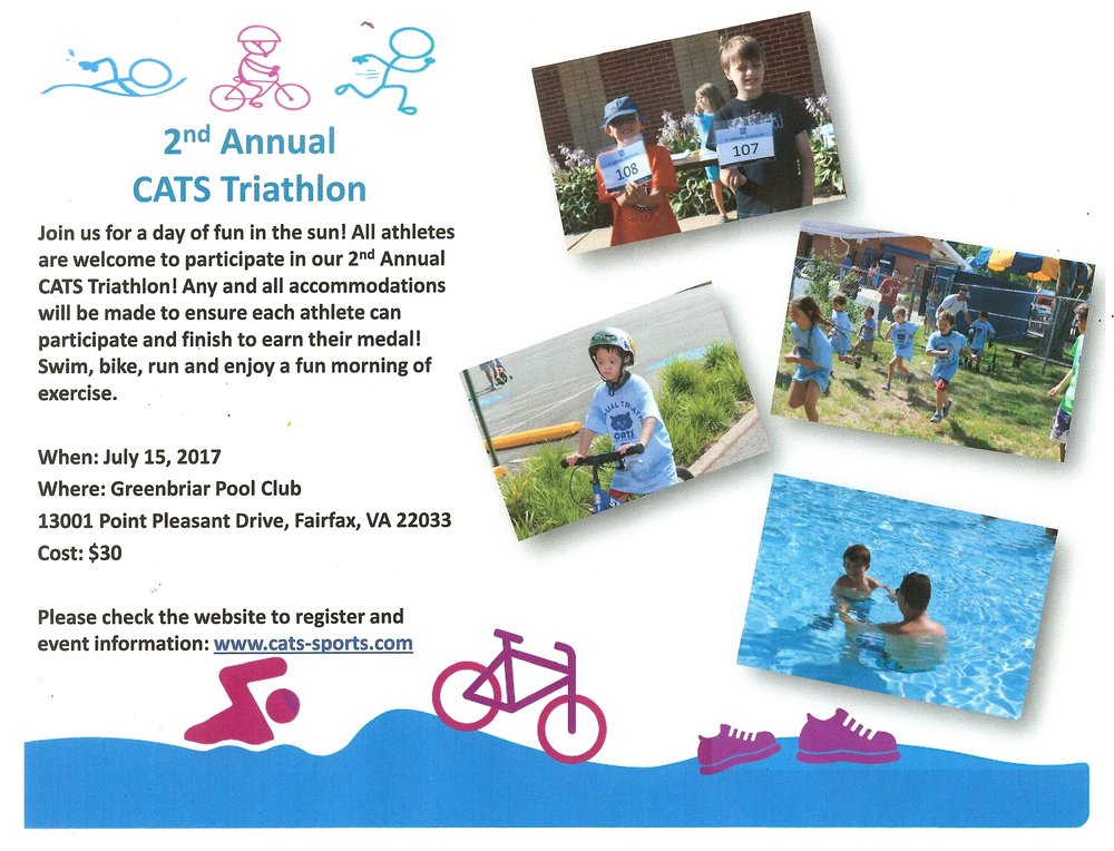 Join us for our 2nd Annual CATS Triathlon! The even will follow the traditional SWIM-BIKE-RUN format. However, each segment will be based on time, not distance. Each athlete will complete the segment for 10 minutes, and move on to the next segment. Regardless of how much is completed within the ten minutes, the athlete is able to move on to the next segment. Support by volunteers will be provided as needed. For example, athletes can walk in the shallow end of the pool, have walkers beside them for the biking portion, or walk/stroll during the run portion. We will have a moon bounce, concession, medals, music, face painting, raffles for lots of family fun!  http://www.cats-sports.com/Events.html