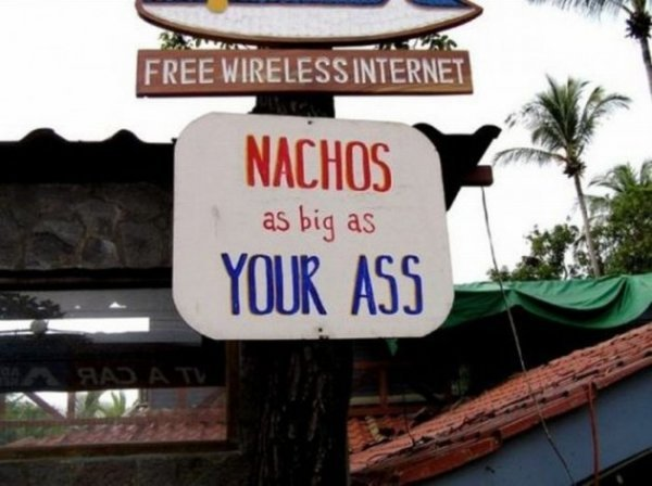 """By The Ass"" is the official measurement of the nacho. In my dreams..."