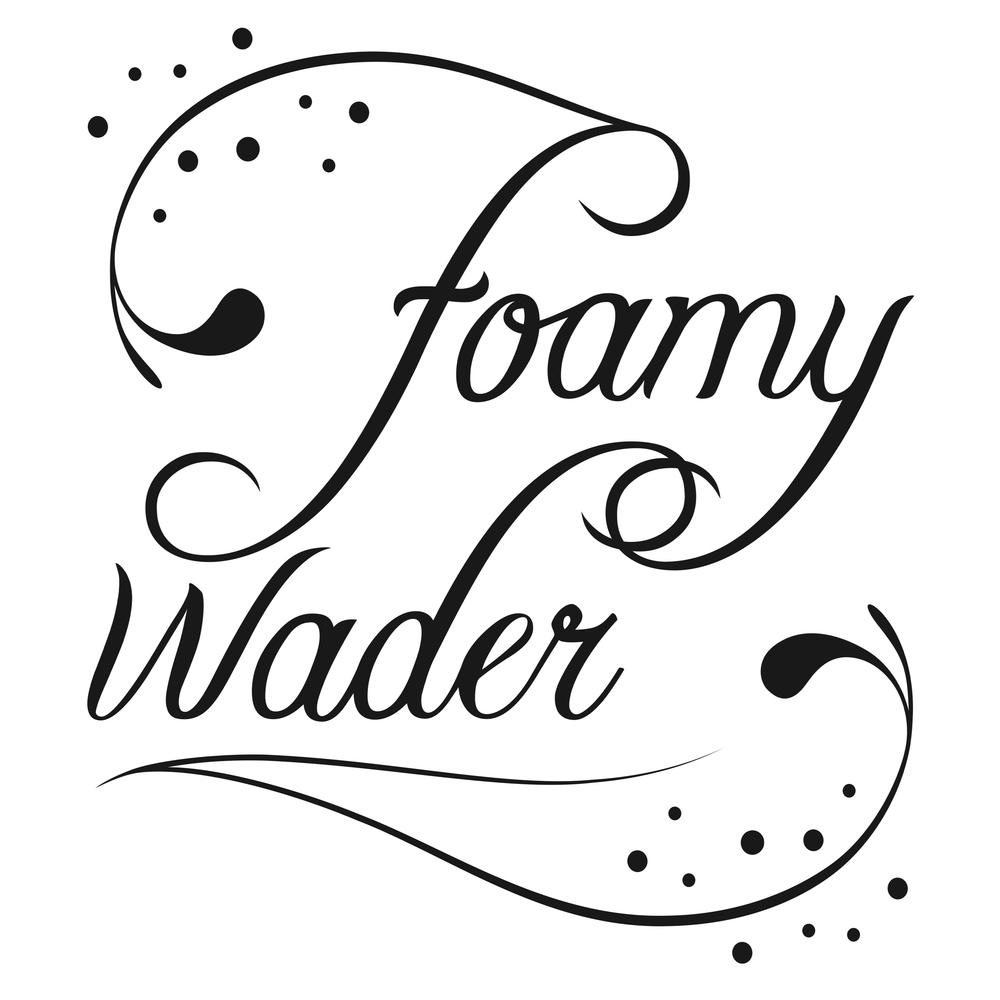 Foamy Wader