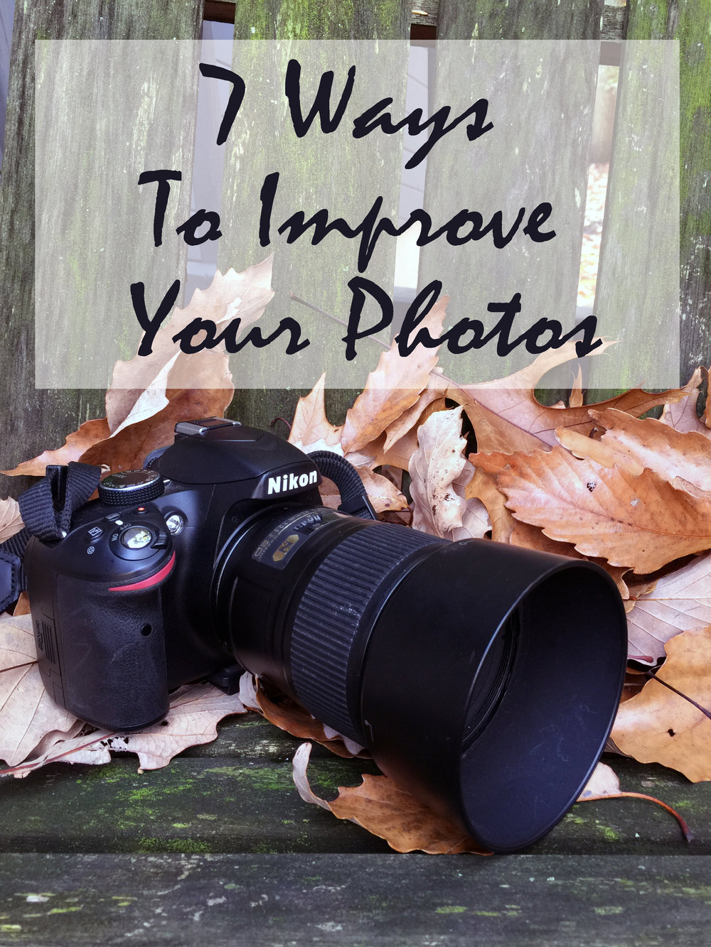 7 ways to improve your photos.jpg