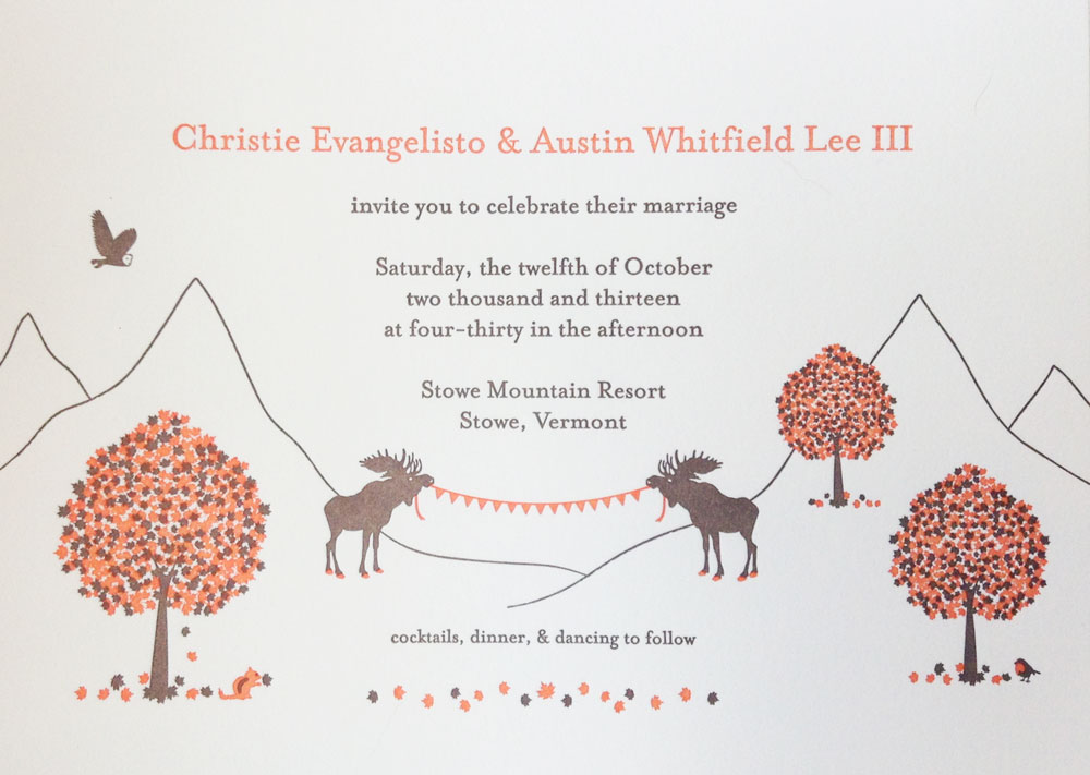 Pumpkin and espresso ink on pearl white Crane's Lettra cotton rag stock. This fall wedding in the mountains of Vermont comes with maple trees, moose, and a fox, to name but a few.